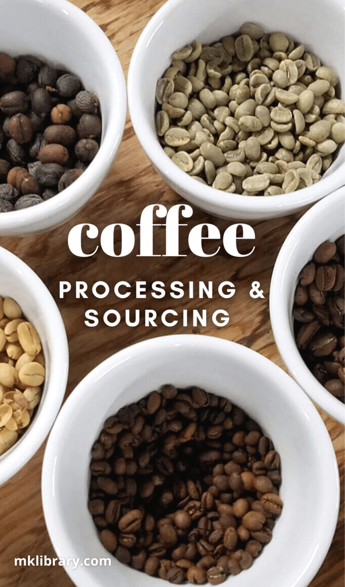 Understanding coffee processing and sourcing