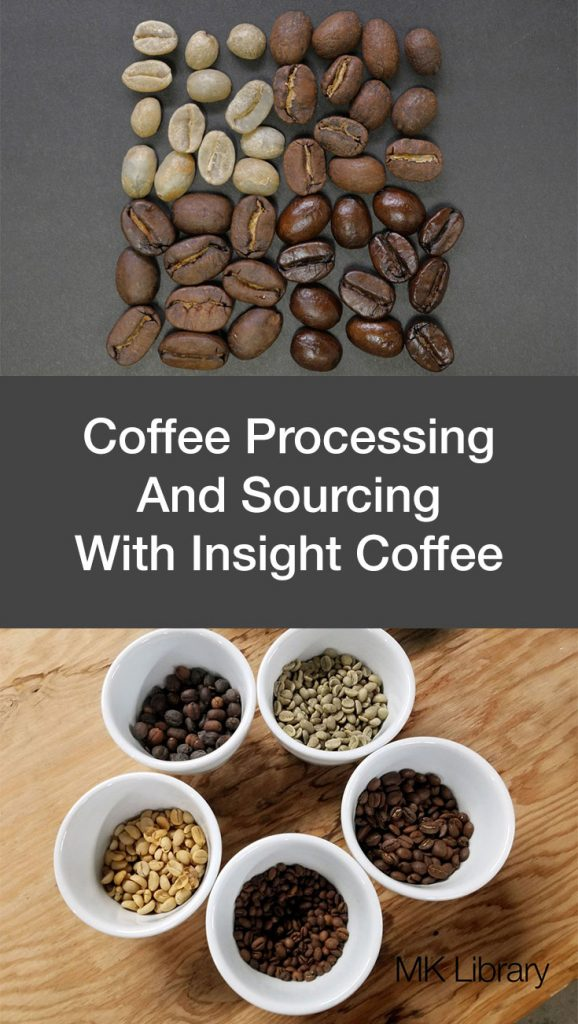 Coffee Processing and Sourcing With Insight Coffee