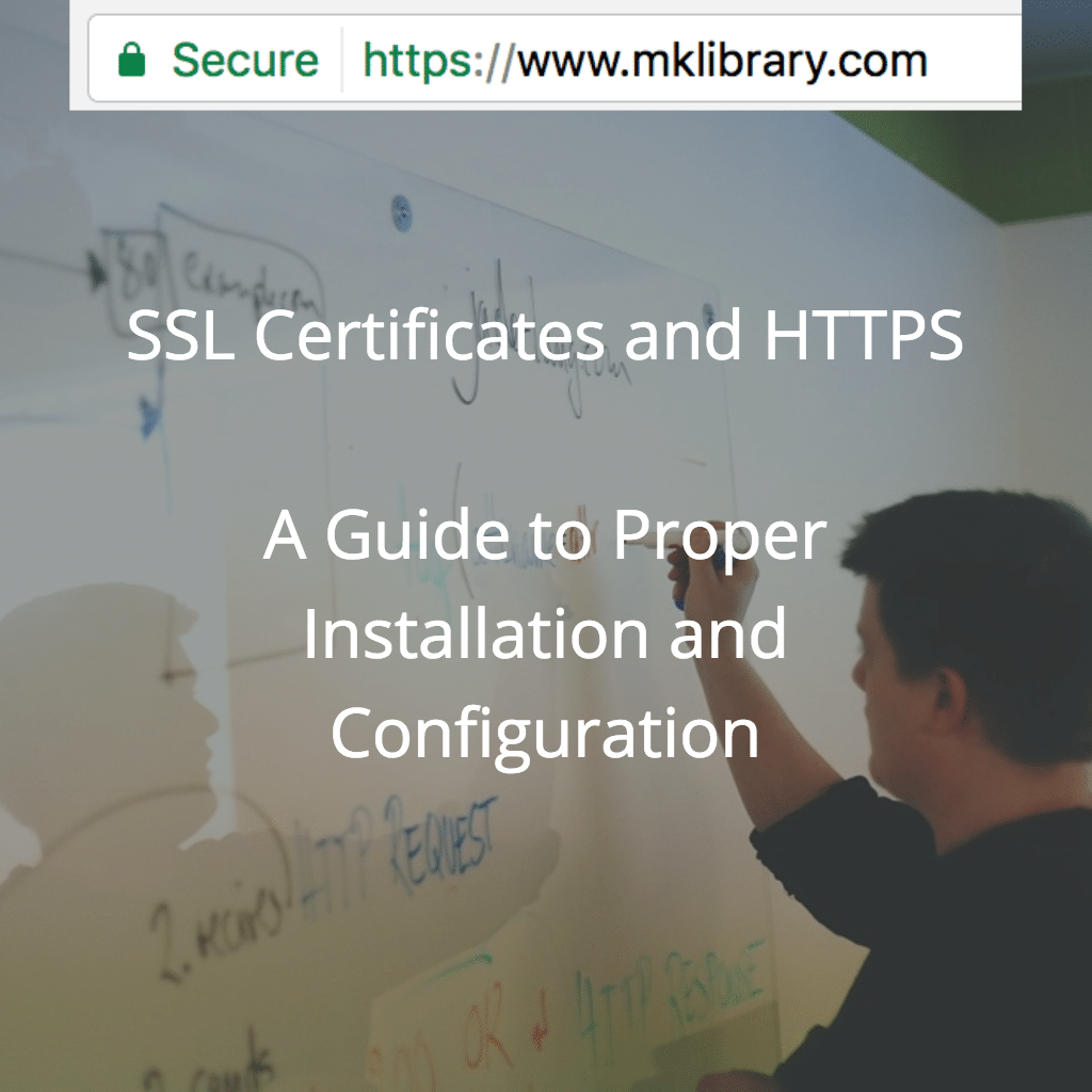 SSL Certificates and HTTPS - A Guide to Proper Installation and Configuration 4 A SSL Certificate, or Secure Sockets Layer, is that thing that can turn your browser green. This neat little thing validates the website is real and hasn't