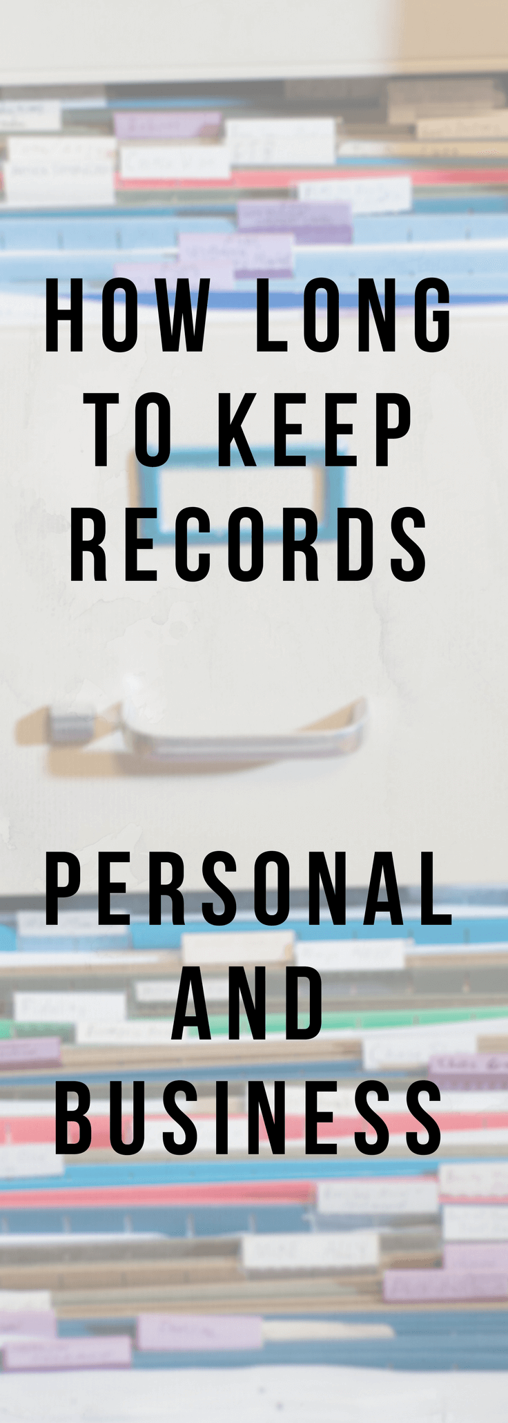 How Long To Keep Records - Personal and Business Pinterest