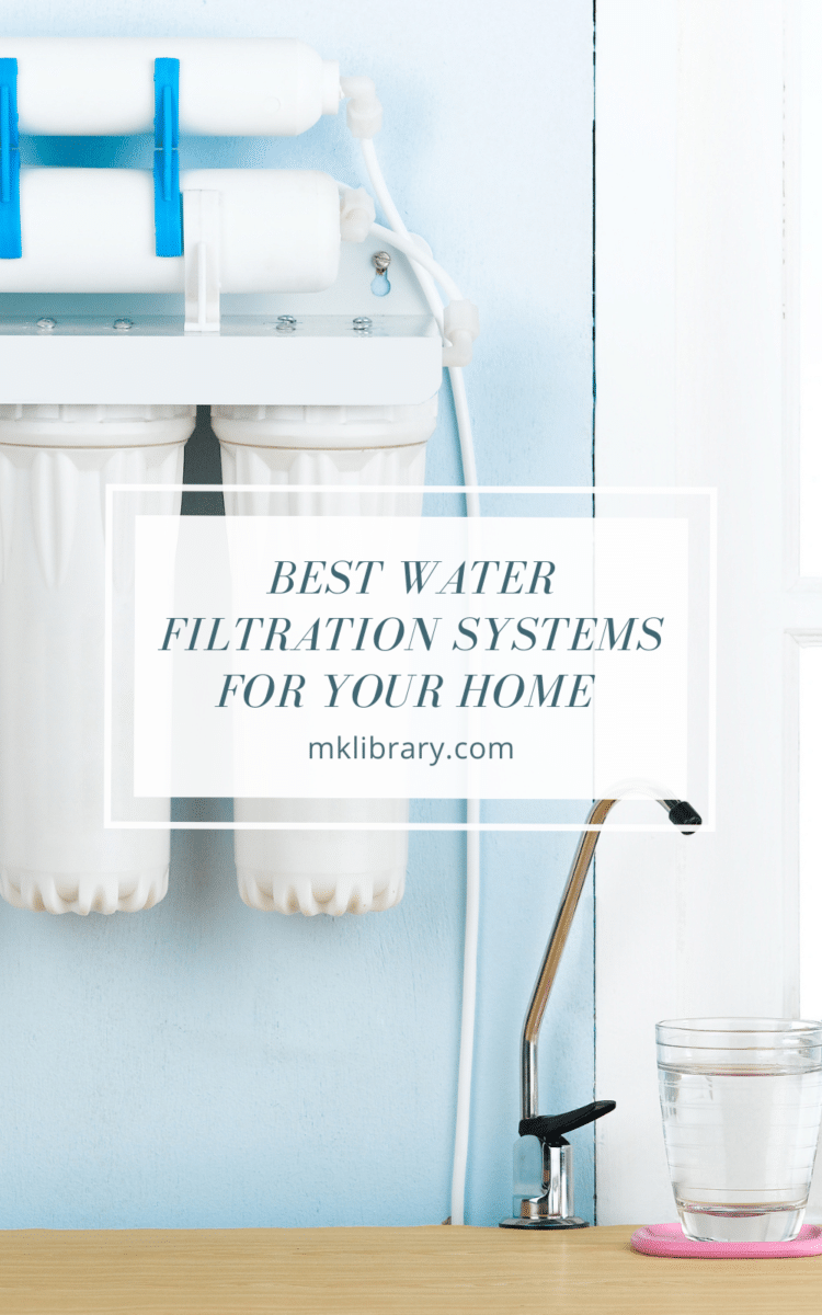 Best water filtration systems for your home
