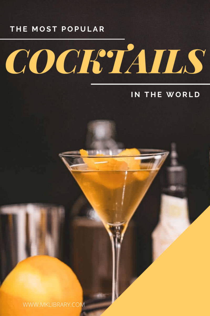 The history of the most popular cocktails in the world