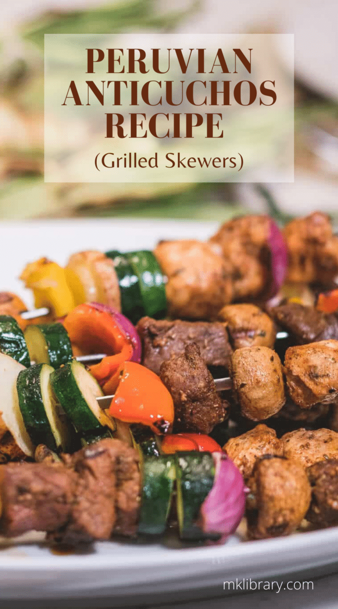 Peruvian Anticuchos Recipe (Grilled Skewers)